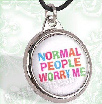 wisior NORMAL PEOPLE WORRY ME